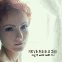 November 2nd: Night Walk With Me (obal alba)