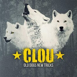 Clou - Old Dogs New Tricks