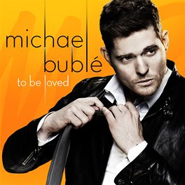 Michael Bublé: To Be Loved (obal alba)