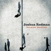 Joshua Redman: Walking Shadows (obal)