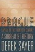 Prague, Capital of the Twentieth Century: A Surrealist History (obálka knihy)