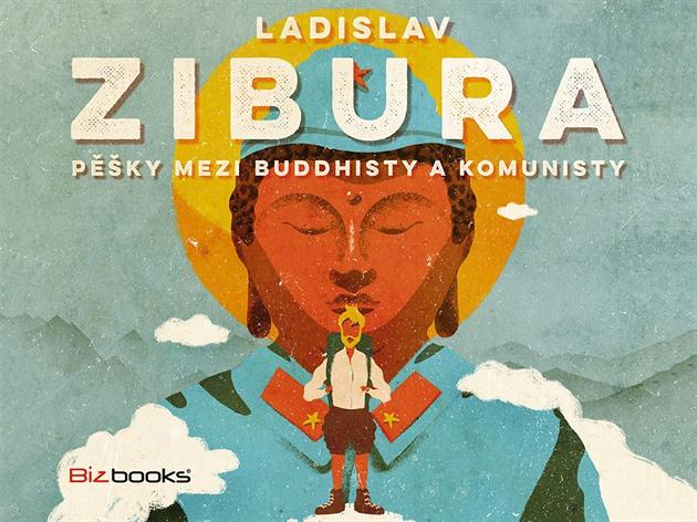 Kniha Pěšky mezi buddhisty a komunisty (Ladislav Zibura)