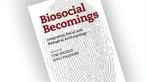 Tim Ingold, Gísli Pálsson, Biosocial Becomings: Integrating Social and...