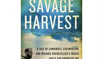 Carl Hoffman, Savage Harvest: A Tale of Cannibals, Colonialism, and Michael...