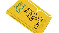 Peter Singer, The Most Good You Can Do: How Effective Altruism Is Changing...