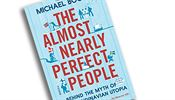 Michael Booth, The Almost Nearly Perfect People: Behind the Myth of the... | na serveru Lidovky.cz | aktu�ln� zpr�vy