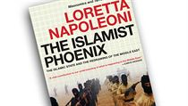 Loretta Napoleoniová, The Islamist Phoenix: Islamic State (ISIS) and the...