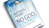 Michael Hanby, No God, No Science? Theology, Cosmology, Biology.