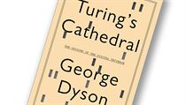 George Dyson, Turing's Cathedral: The Origins of the Digital Universe.