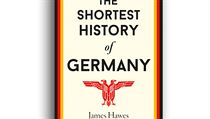 James Hawes, The Shortest History of Germany.