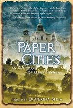 Paper Cities An Anthology of Urban Fantasy Ekaterina Sedia