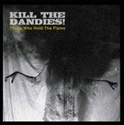 Kill The Dandies!: Those Who Hold The Flame (obal alba)