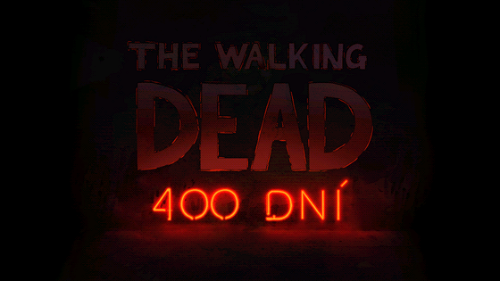 The Walking Dead: 400 Dní