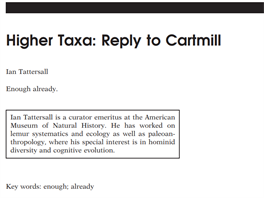 Higher Taxa: Reply to Cartmill
