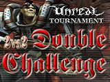 Unreal Tournament - Double Challenge
