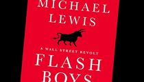 Michael Lewis, Flash Boys: A Wall Street Revolt