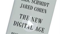 Eric Schmidt, Jared Cohen, The New Digital Age: Reshaping the Future of People,...