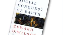 Edward Osborne Wilson. The Social Conquest of Earth
