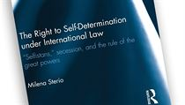 Milena Steriová, The Right to Self-Determination under International Law:...