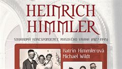 Dosud nepublikované dopisy Heinricha Himmlera vydala jeho praneteř