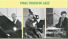 Lehkost jazzového bytí. Najponk a jeho Final Touch