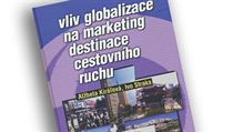 Alžbeta Kiraľová, Ivo Straka, Vliv globalizace na marketing destinace...
