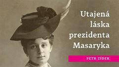 Masarykova tajná láska Oldra. 'A tam jsme ulehli na posteli...'