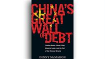 Dinny McMahon, China's Great Wall of Debt: Shadow Banks, Ghost Cities, Massive...