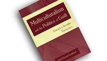 Paul Gottfried, Multiculturalism and the Politics of Guilt: Towards a Secular...