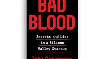 John Carreyrou, Bad Blood: Secrets and Lies in a Silicon Valley Startup.