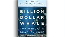 Bradley Hope, Tom Wright, Billion Dollar Whale: The Man Who Fooled Wall Street,...