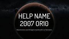 Dejte jméno největší nepojmenované planetce v solárním systému, žádají veřejnost vědci. Zavrhli Sněhurku