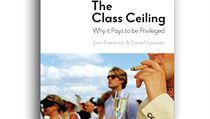 Sam Friedman, Daniel Laurison, The Class Ceiling: Why it Pays to be Privileged.