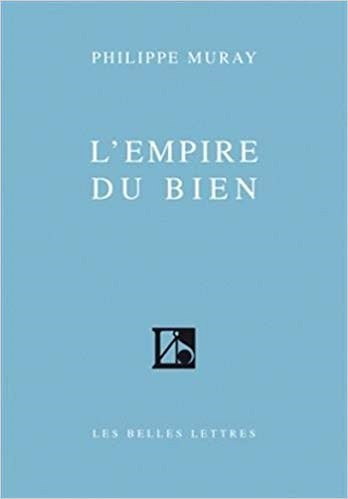 Philippe Muray, L'Empire du bien