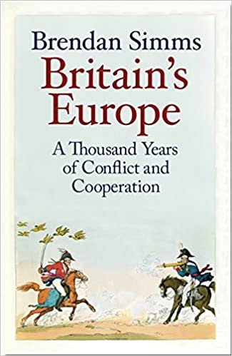 Brendan Simms, Britain's Europe: A Thousand Years of Conflict and Cooperation.
