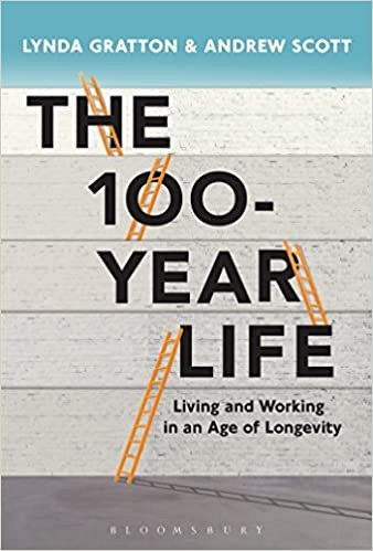 Lynda Grattonová, Andrew Scott, The 100-Year Life: Living and Working in an Age...