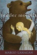 Tender Morsels Margo Lanagan
