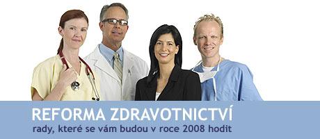REFORMA ZDRAVOTNICTVÍ - rady, které se vám budou v roce 2008 hodit